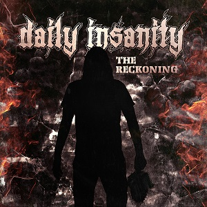 Daily Insanity - The Reckoning