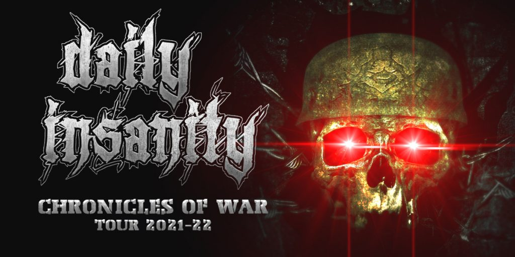 Daily Insanity Chronicles of War Tour